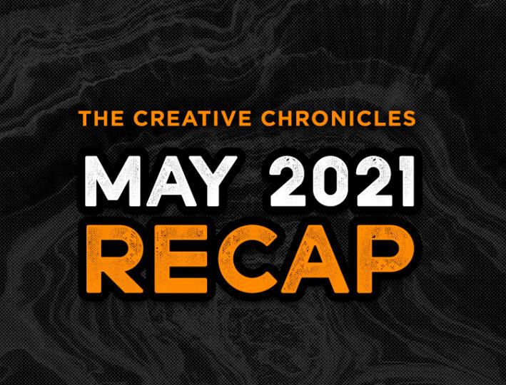 May '21 Recap
