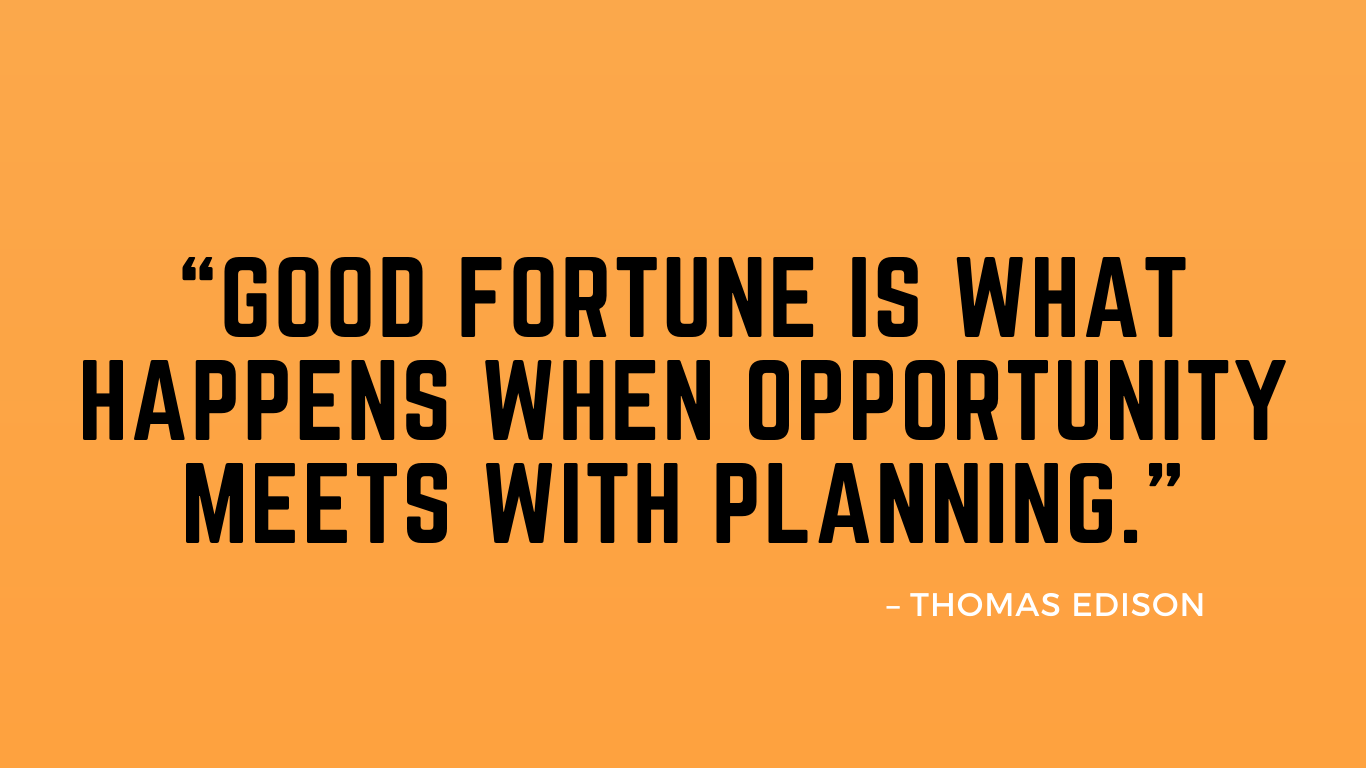 good-fortune-is-what-happens-when-opportunity-meets-with-planning.-thomas-edison