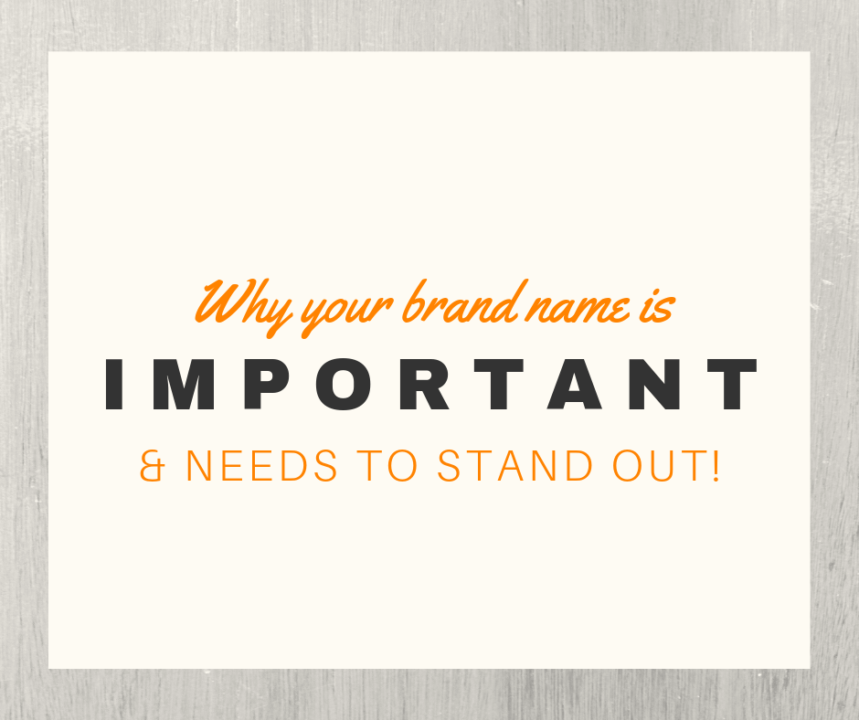 Why your brand name is important